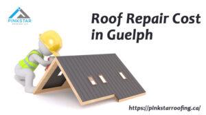 Roof Repair Cost in Guelph