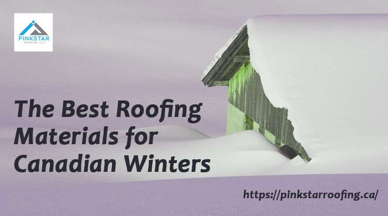 The Best Roofing Materials for Canadian Winters