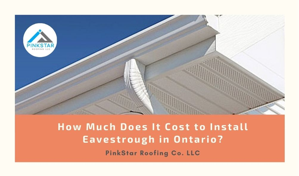 Cost to Install Eavestrough in Ontario