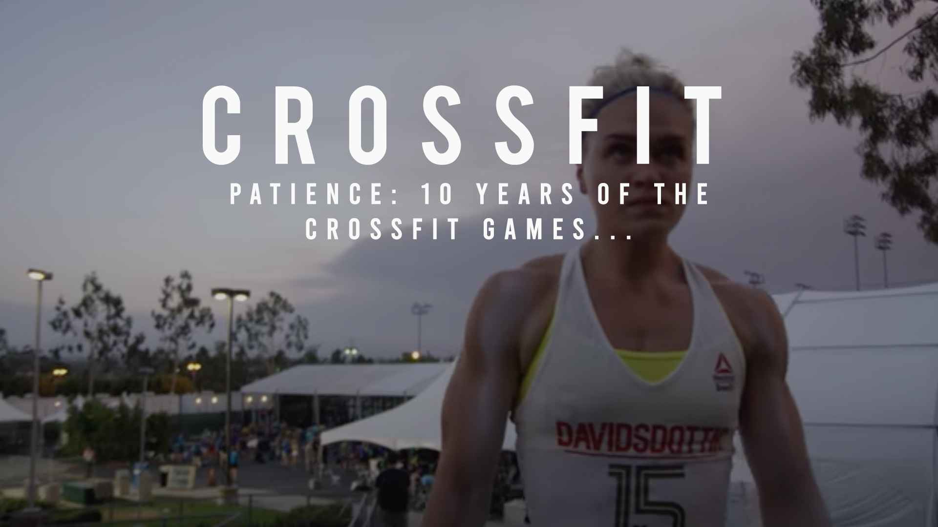 Patience: 10 Years of the CrossFit Games Michael McCoy Videography