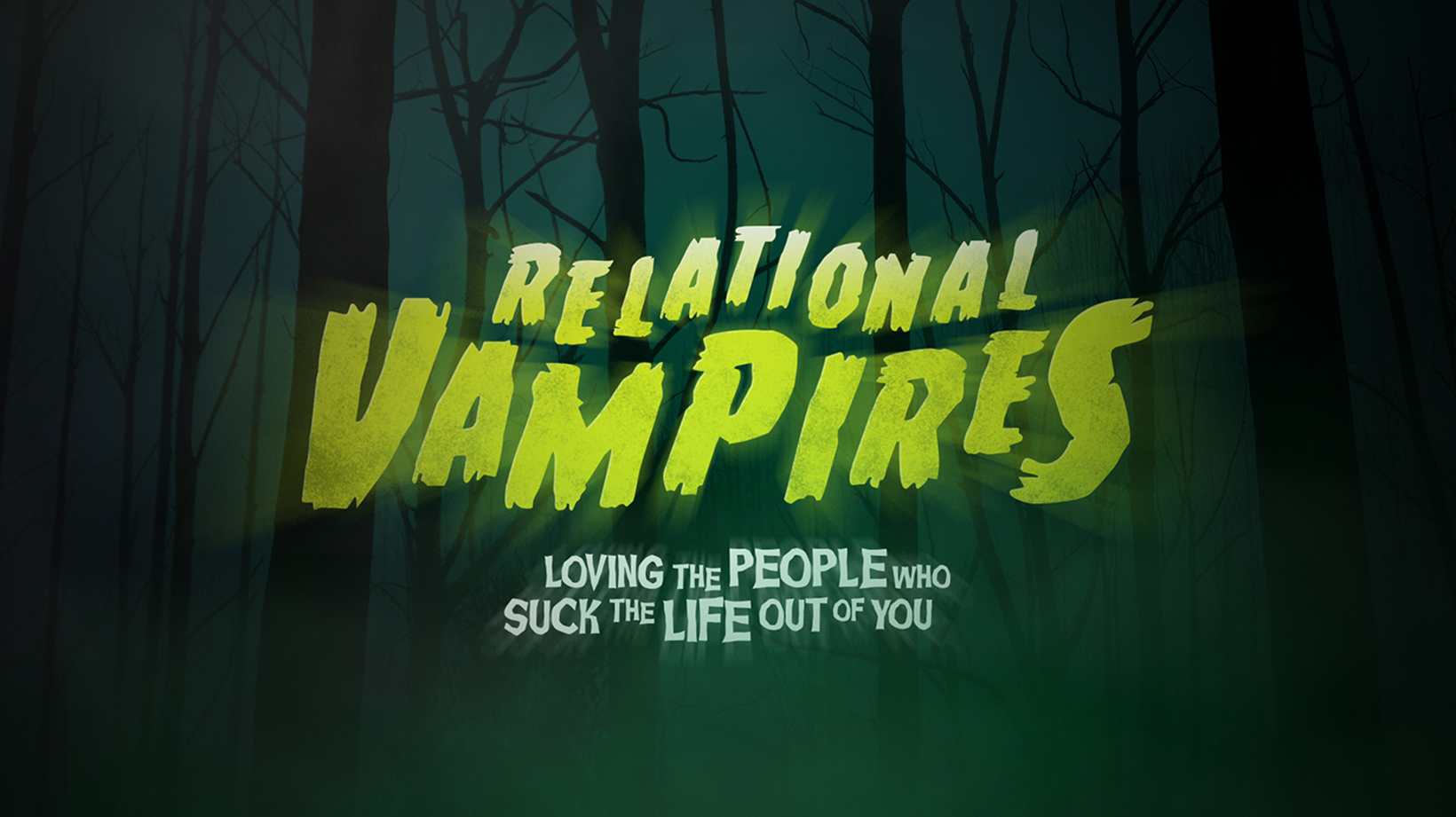 Relational Vampires – Message Series
