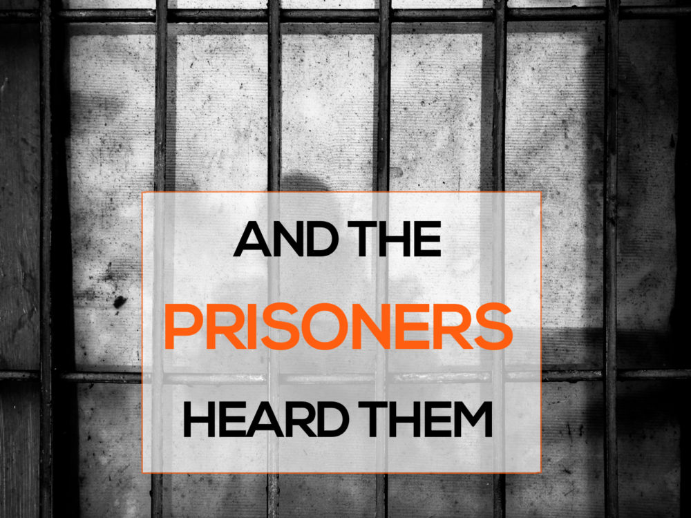 And The Prisoners Heard Them  Image