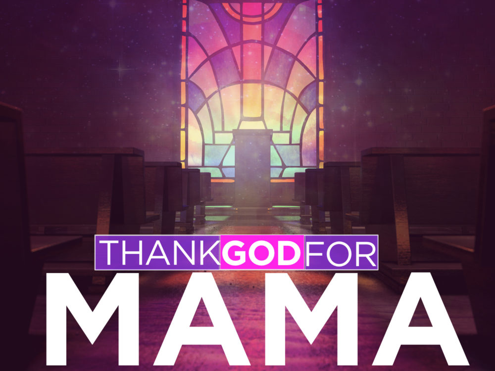 Thank God For Mama  Image