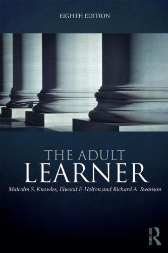 The Adult Learner- The definitive classic in adult education and human resource development