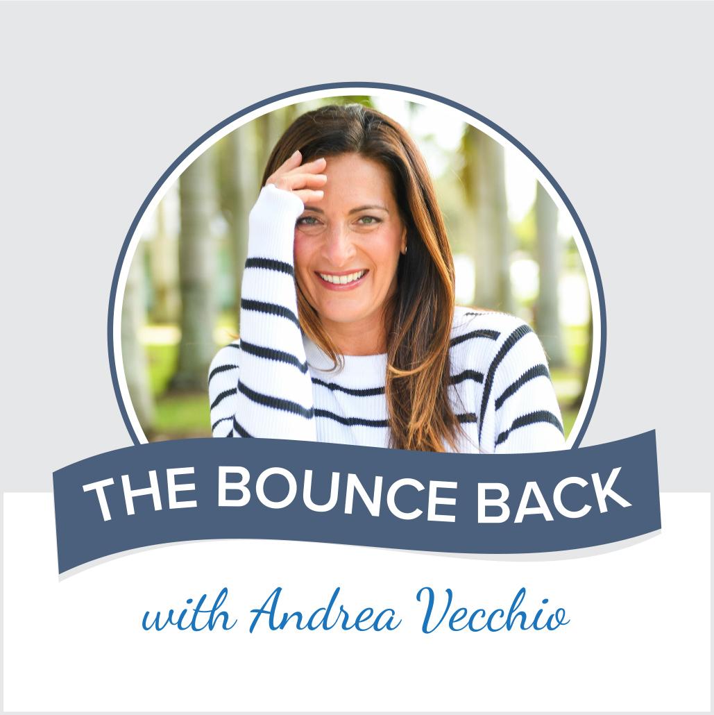 Andrea Vecchio   The Bounce Back with Andrea Vecchio