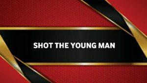 हथियारबंद बदमाशों ने युवक को मारी गोली-सनसनी