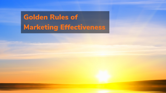 Eight golden rules for improving Marketing Effectiveness.