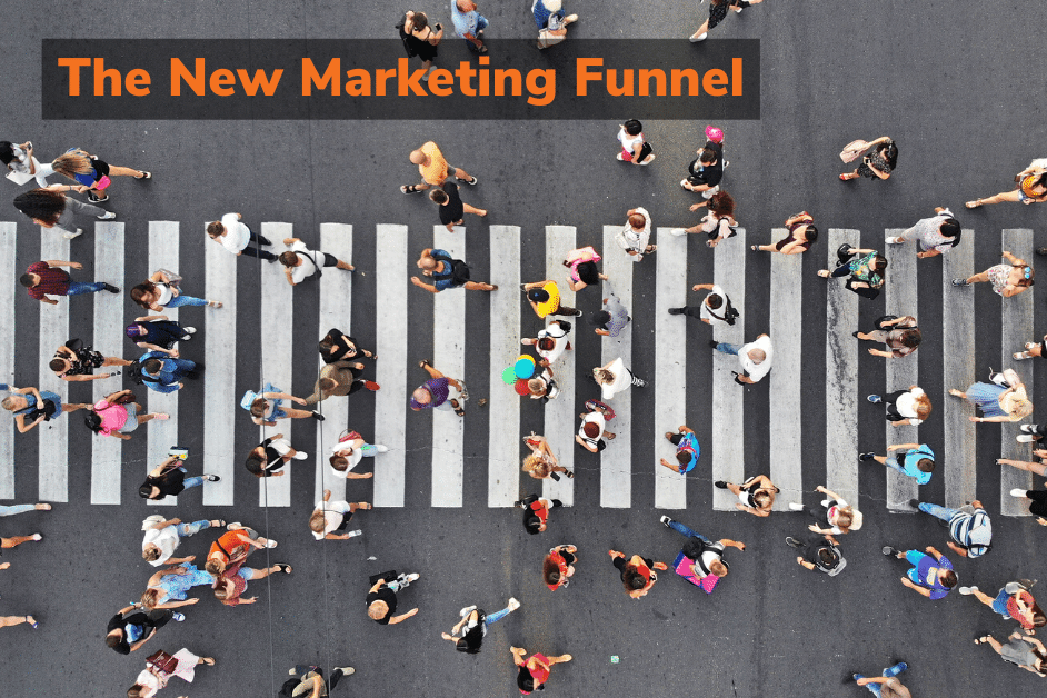 The New Marketing Funnel.