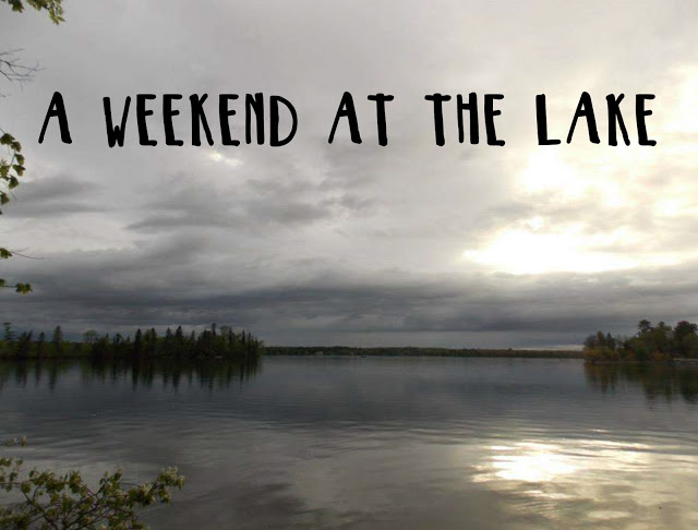 A Weekend at the Lake