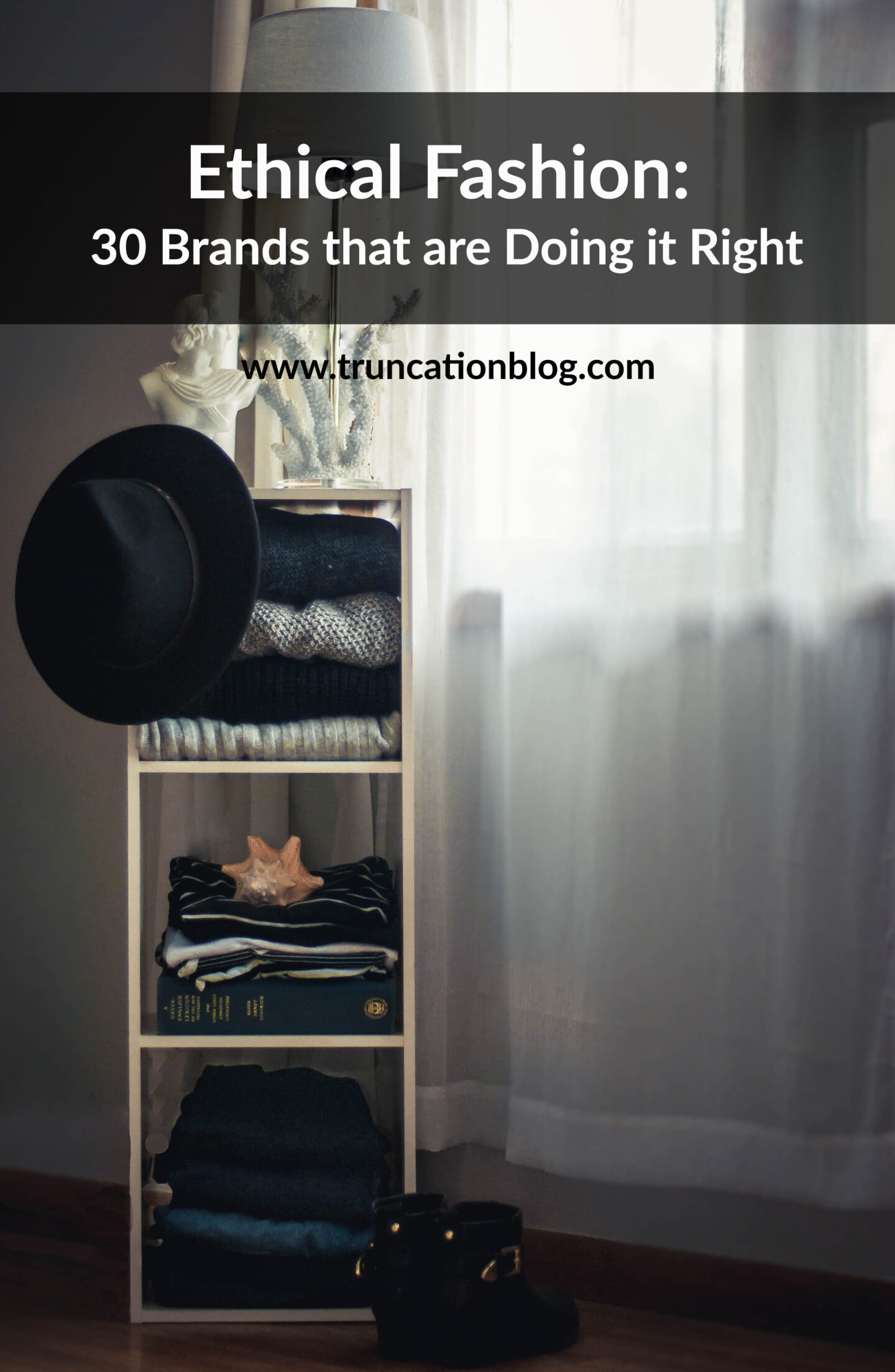 Karin Rambo of truncationblog.com shares her list of 30 brands that are doing ethical fashion right.