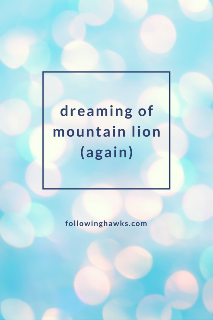 Mountain Lion keeps popping up in my dreams. What does it mean?
