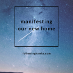How We Manifested Our New Home