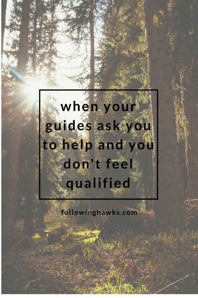 Have you received guidance to do something that you didn't think you were qualified for?