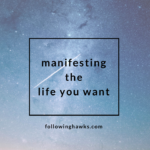 Manifesting the Life You Want