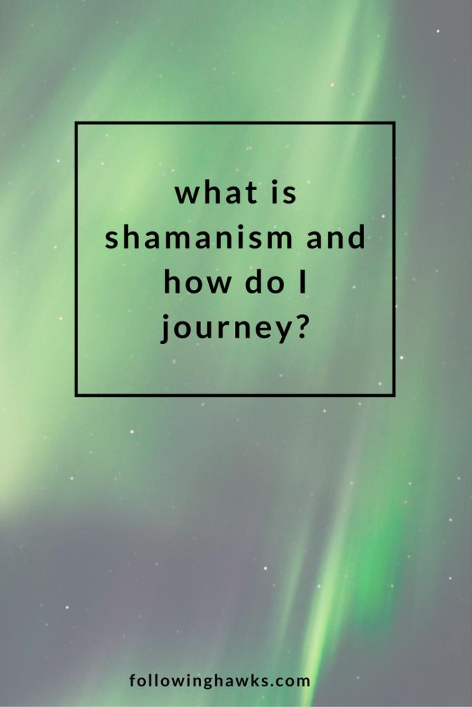 Shamanism   Shamanic Journey   What is shamanism and how do I journey