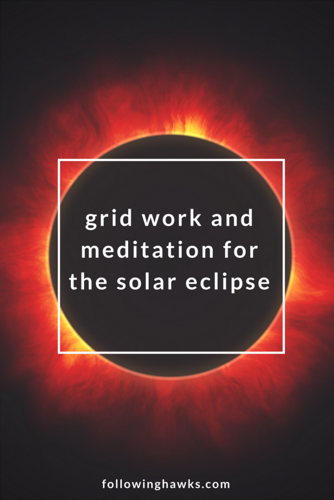 Grid Work   Meditation   Solar Eclipse