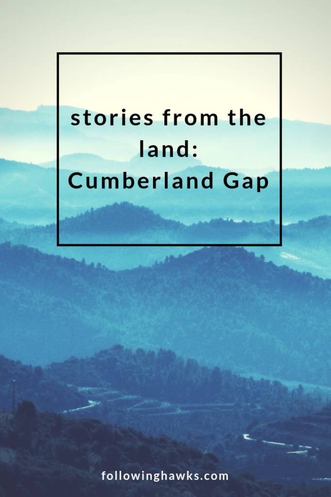 Stories from the Land: Cumberland Gap