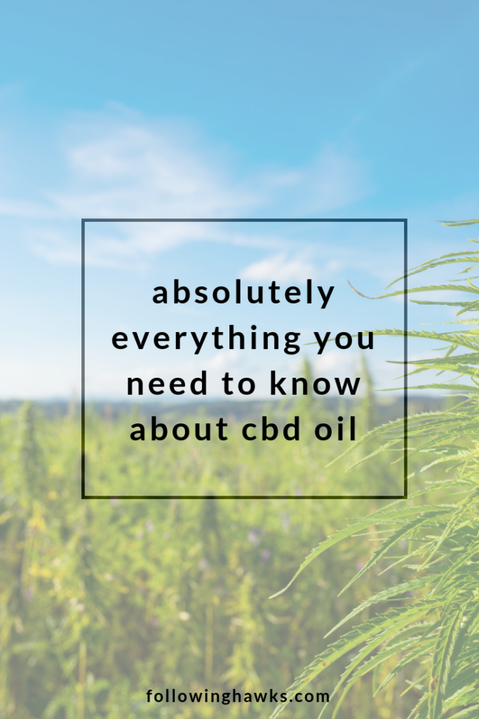 Absolutely Everything You Need to Know About CBD Oil