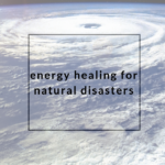 Energy Healing for Natural Disasters