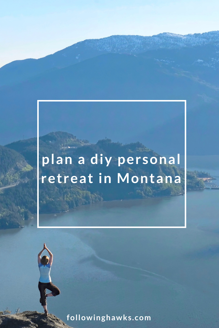 Feeling overworked and overwhelmed? Just need some time to rest and reconnect? Click through to read my tips on creating your own DIY personal retreat anywhere you choose. And if you choose Montana, I've included my favorite places and practitioners for a magical visit. #spiritualretreat #montana