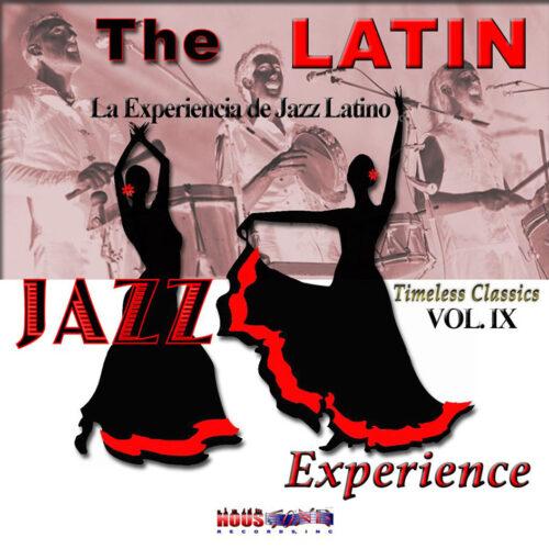 Timeless Classics Volume IX The Latin Jazz Experience La Experiencia de Jazz Latino