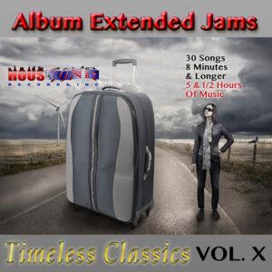 Timeless Classics Volume X Album Extended Jams