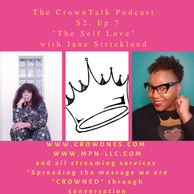 The Self Love … Ep 7 .. S2 … The Crowntalk Podcast