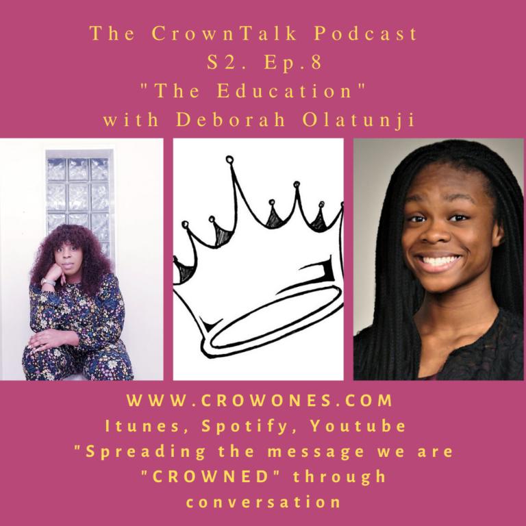 The Educator.. S2..E8 The CrownTalk Podcast with Deborah Olatunji