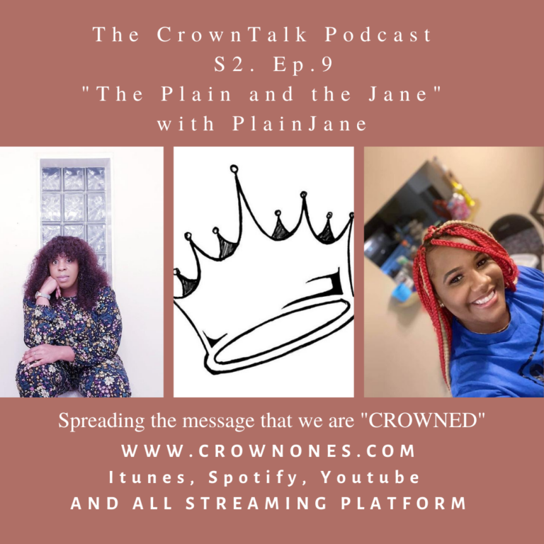 The Plain and The Jane …The CrownTalk Podcast Ep. 9 S.2