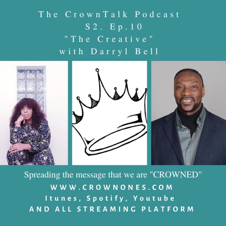 The Creative … S2. E10 The CrownTalk Podcast.