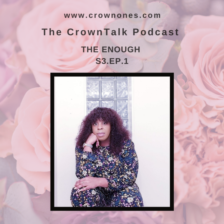 Three Reasons Why You Are Enough and More … The CrownTalk Podcast S3. E1