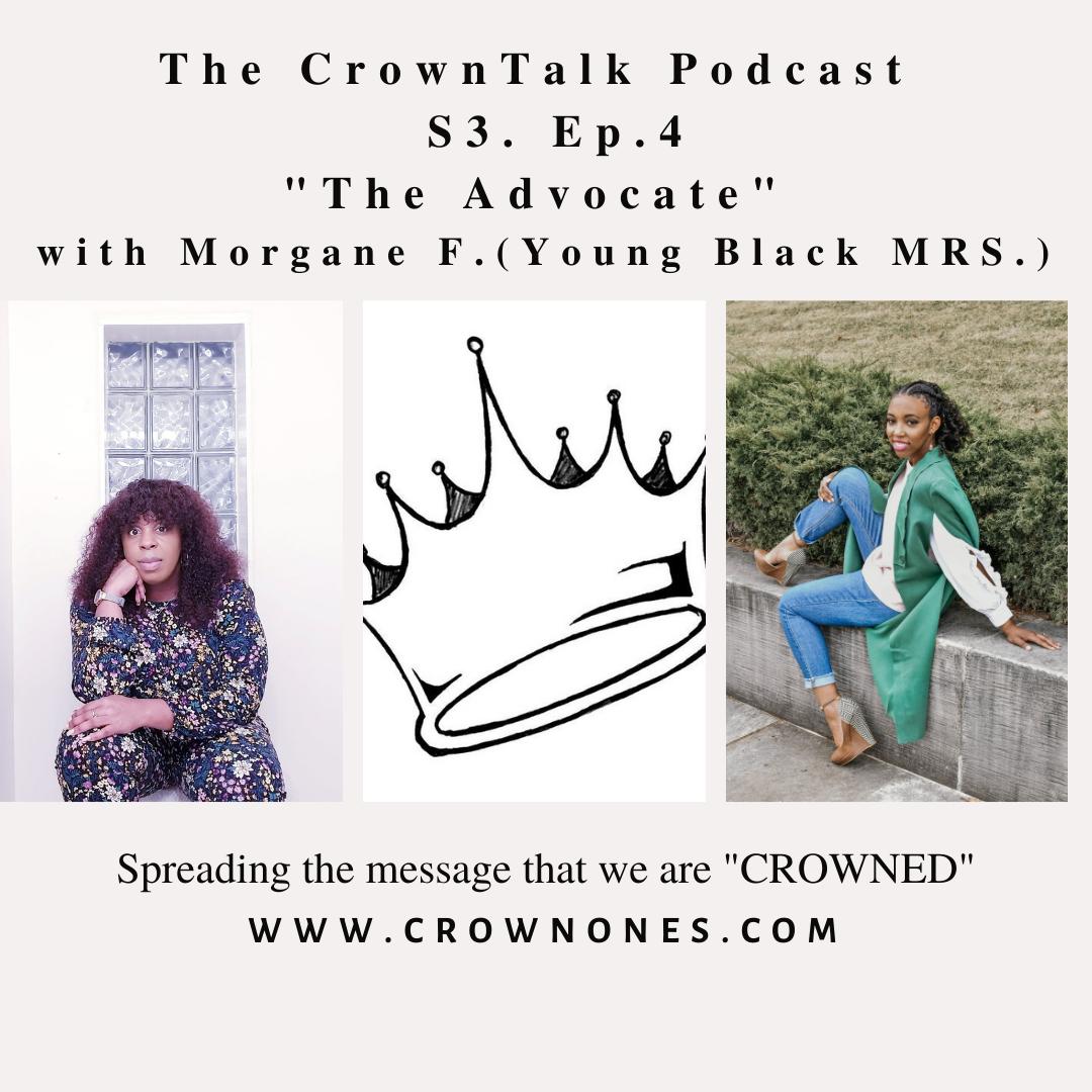 The Advocate S3. E4 The CrownTalk Podcast