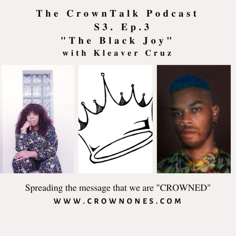 The Black Joy … S3. E3 … The CrownTalk Podcast