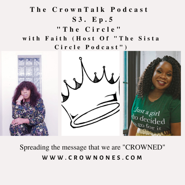 The Circle … S3. EP.5 The CrownTalk Podcast