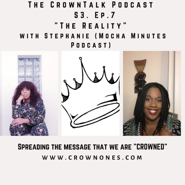 The Reality … The CrownTalk Podcast S3. Ep. 7