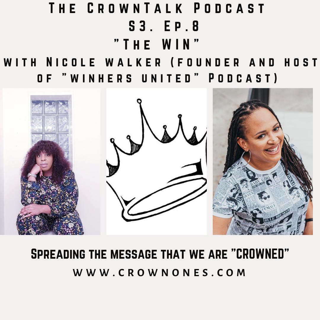 The Win … The CrownTalk Podcast S3. E8