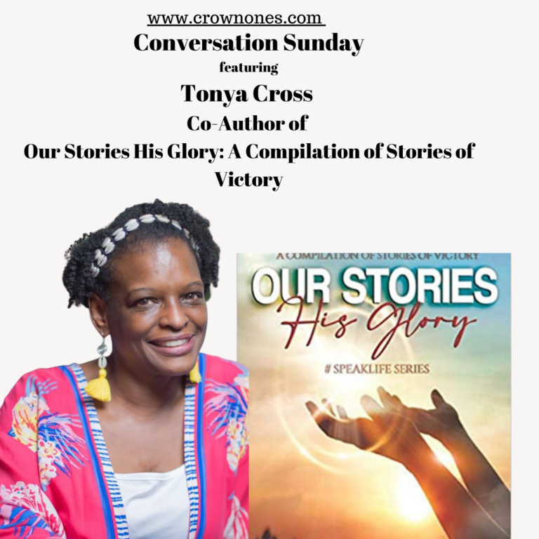 """Conversation Sunday Featuring Tonya Cross, Co-Author of """"Our Stories, His Glory  A Compilation of Stories of Victory."""