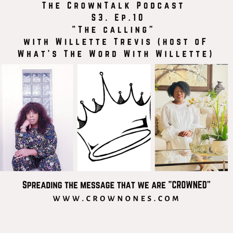 The Calling … The Crowntalk Podcast  S3. EP 11
