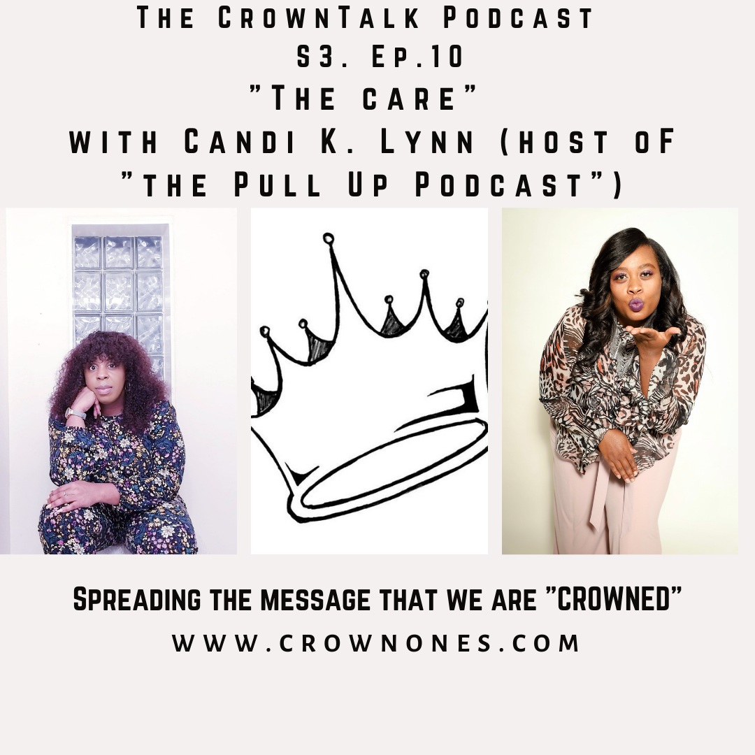 The Care … The CrownTalk Podcast S3.E10