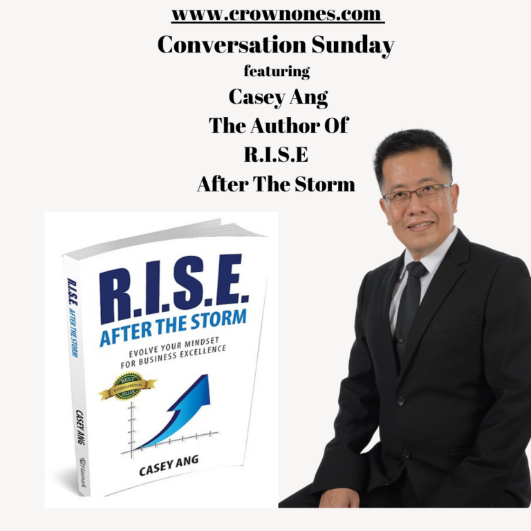 """Conversation Sunday featuring Casey Ang, the Author Of """"R.I.S.E After The Storm."""