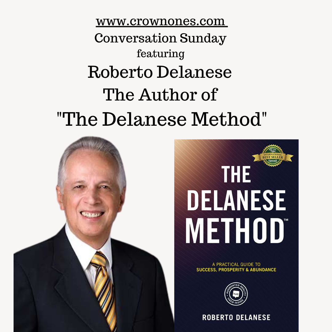 "Conversation Sunday with Roberto Delanese The Author of ""The Delanese Method"""