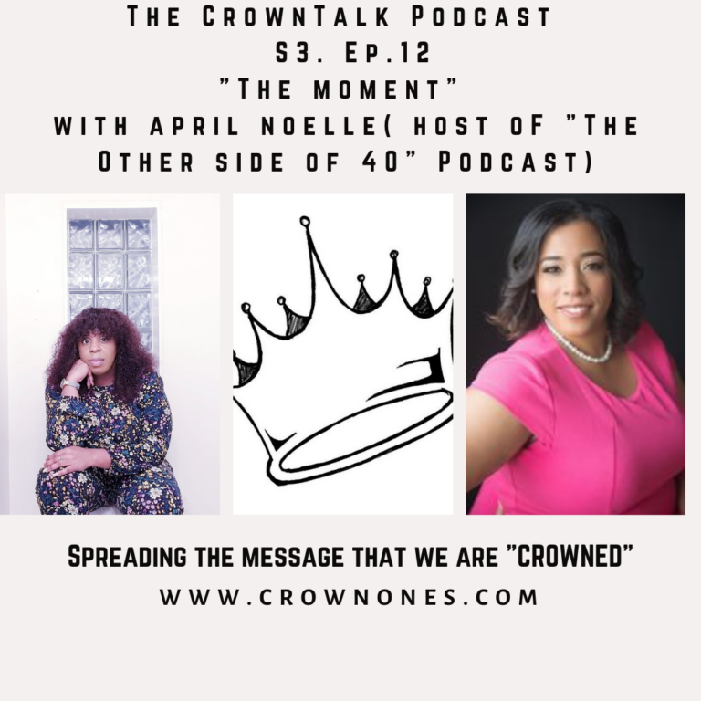 The Moment …The CrownTalk Podcast S3. E12