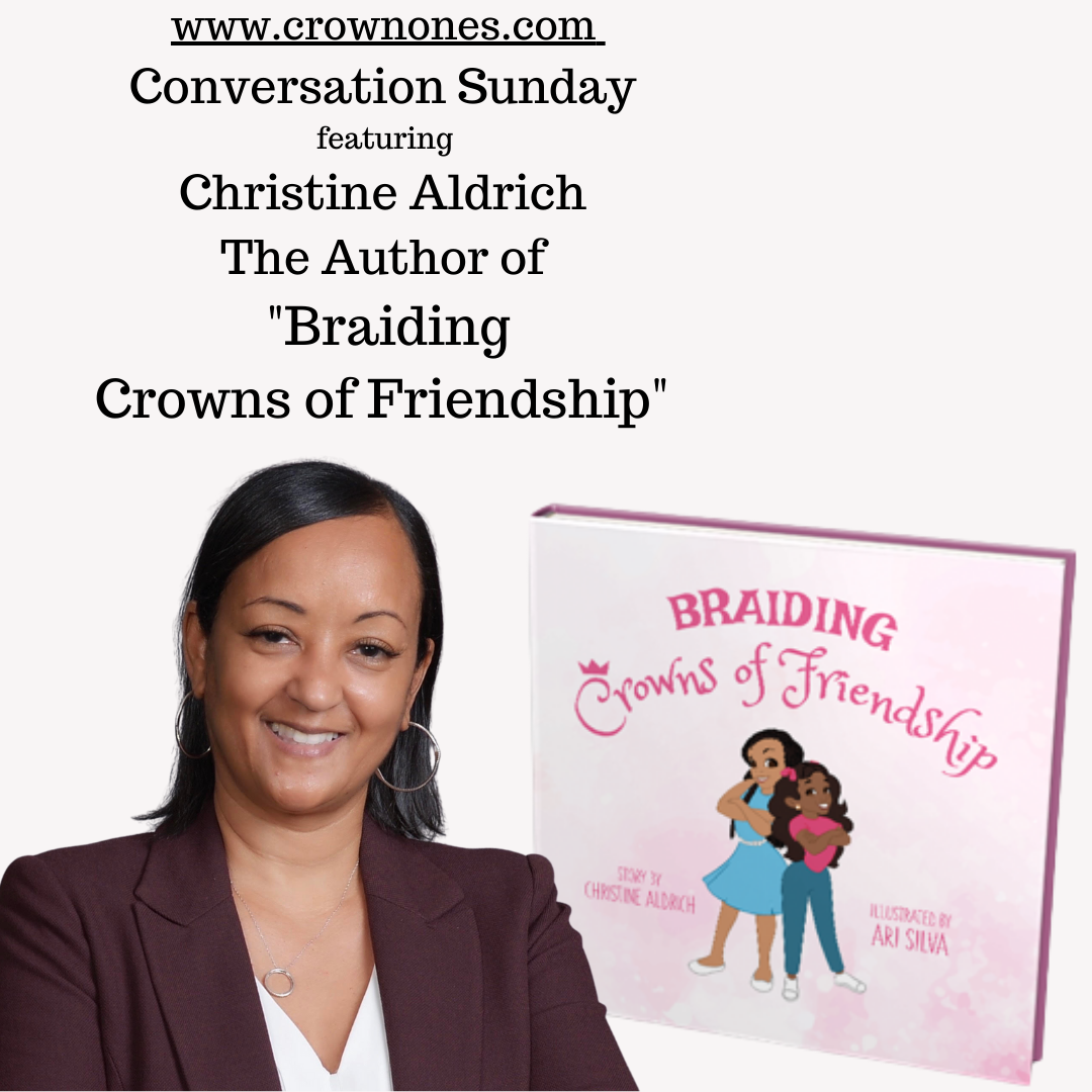 "Conversation Sunday with Christine Aldrich. The Author of ""Braiding Crowns of Friendship"""