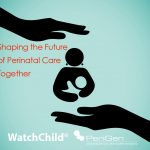 Shaping the Future of Perinatal Care