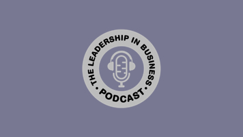 The Leadership in Business Podcast: Insights with Scott Cullather
