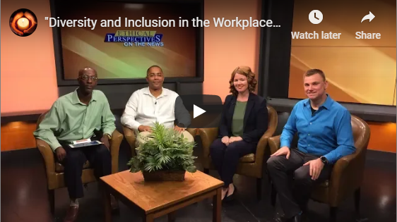 """""""Diversity and Inclusion in the Workplace"""" – Ethical Perspectives on the News 10.21.2018"""