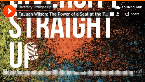 Diversity Straight Podcast: Up TaJuan Wilson: The Power of a Seat at the Table