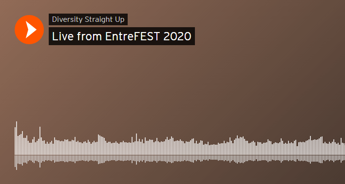 Diversity Straight Up:  Live from EntreFEST 2020