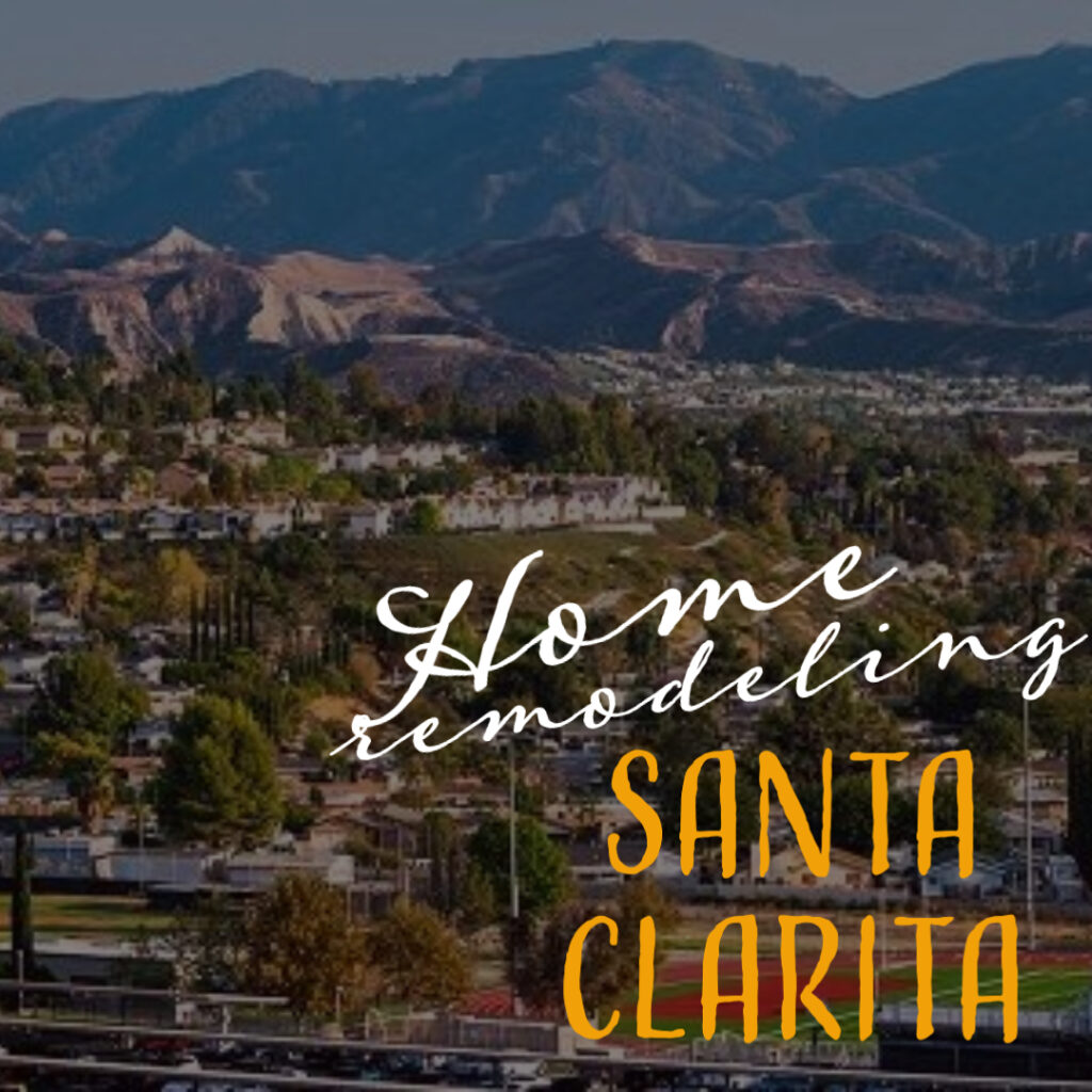 Home Remodeling Construction Services Santa Clarita