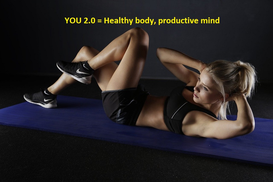Healthy body and productive mind